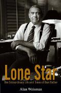 Lone Star The Extraordinary Life & Times of Dan Rather