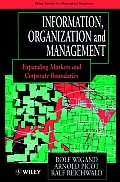 Information, Organization and Management: Expanding Markets and Corporate Boundaries