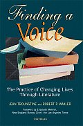 Finding a Voice: The Practice of Changing Lives Through Literature