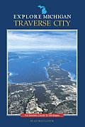 Traverse City: An Insider's Guide to Michigan