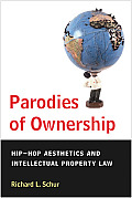 Parodies of Ownership Hip Hop Aesthetics & Intellectual Property Law
