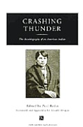 Crashing Thunder: The Autobiography of an American Indian