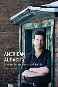 American Audacity Literary Essays North & South
