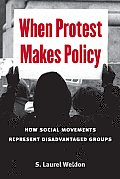 When Protest Makes Policy How Social Movements Represent Disadvantaged Groups