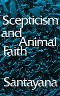 Scepticism & Animal Faith Introduction to a System of Philosophy