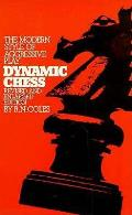 Dynamic Chess The Modern Style Of Aggres
