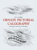 Ornate Pictorial Calligraphy Instructions & Over 150 Examples