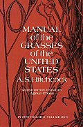 Manual of the Grasses of the United States, Volume One, Volume 1