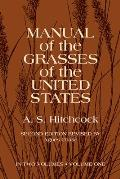 Manual Of The Grasses Of The Us 2nd Edition Volume 1