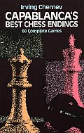 Capablancas Best Chess Endings