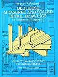 Old House Measured & Scaled Detail Drawings for Builders & Carpenters
