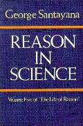 Reason in Science Volume 5 of the Life of Reason