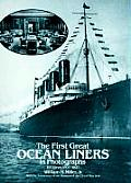 First Great Ocean Liners in Photographs 193 Views 1897 1927