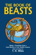 Book of Beasts Being a Translation from a Latin Bestiary of the Twelfth Century