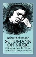 Schumann on Music A Selection from the Writings