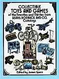 Collectible Toys & Games of the Twenties & Thirties From Sears Roebuck & Co