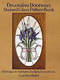 Decorative Doorways Stained Glass Pattern Book 151 Designs for Sidelights Fanlights Transoms Etc