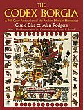 Codex Borgia A Full Color Restoration of the Ancient Mexican Manuscript