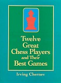 Twelve Great Chess Players & Their Best