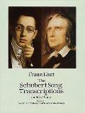 The Schubert Song Transcriptions for Solo Piano/Series I: Ave Maria, Erlkonig and Ten Other Great Songs