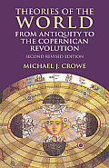 Theories of the World from Antiquity to the Copernican Revolution Second Revised Edition