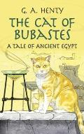 Cat of Bubastes A Tale of Ancient Egypt