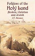 Folklore of the Holy Land Moslem Christian & Jewish