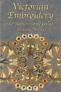 Victorian Embroidery An Authoritative Guide