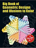 Big Book of Geometric Designs & Illusions to Color