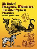 Big Book of Dragons Monsters & Other Mythical Creatures