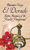 El Dorado Further Adventures of the Scarlet Pimpernel
