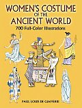 Womens Costume of the Ancient World 700 Full Color Illustrations
