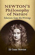 Newtons Philosophy of Nature Newtons Philosophy of Nature Selections from His Writings Selections from His Writings