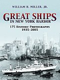 Great Ships in New York Harbor 175 Historic Photographs 1935 2005