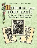 Medicinal & Food Plants With 200 Illustrations for Artists & Craftspeople