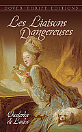 Les Liaisons Dangereuses Or Letters Collected In A Private Society & Published For The Instruction Of Others