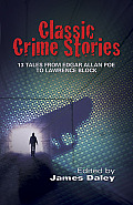Classic Crime Stories 13 Tales from Edgar Allan Poe to Lawrence Block