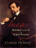 Images Books I & II For Solo Piano