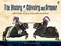 History of Chivalry & Armour With 60 Full Color Plates