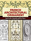 French Architectural Ornament From Versailles Fontainebleau & Other Palaces