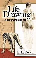 Life Drawing a Complete Course