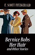 Bernice Bobs Her Hair & Other Stories