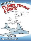 How to Draw Planes Trains & Boats