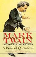 Mark Twain at Your Fingertips A Book of Quotations