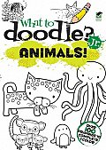 What to Doodle? Jr.--Animals!