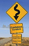 Gravitational Curvature An Introduction to Einsteins Theory