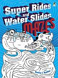 Super Rides & Water Slides Mazes