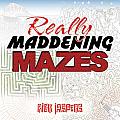 Really Maddening Mazes