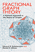 Fractional Graph Theory A Rational Approach to the Theory of Graphs