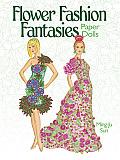 Flower Fashion Fantasies Paper Dolls